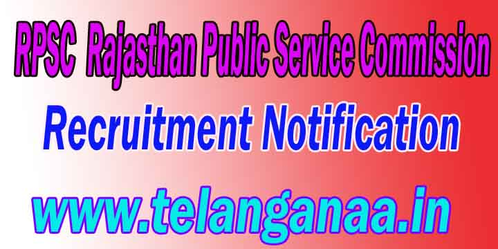 RPSC Rajasthan Public Service Commission Recruitment Notification 2016