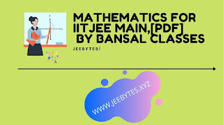 MATHEMATICS FOR IITJEE MAIN, [PDF] BY BANSAL CLASSES
