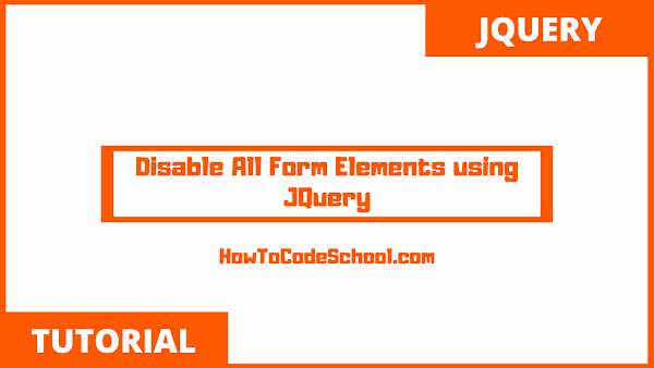 Disable All Form Elements using JQuery