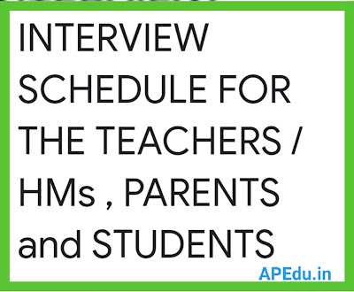 INTERVIEW SCHEDULE FOR THE TEACHERS / HMS , PARENTS and STUDENTS