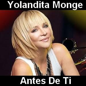 Yolandita Monge - Antes De Ti