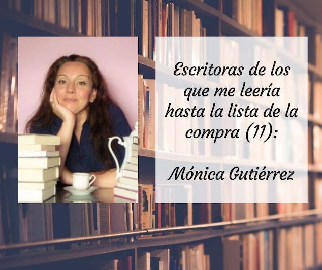 Escritoras de las que me leería hasta la lista de la compra (XI): Mónica Gutiérrez