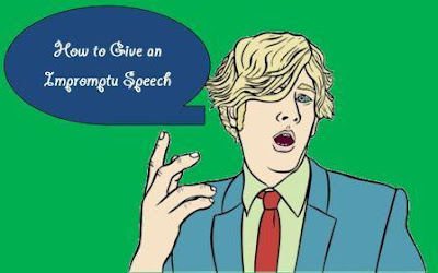 pointers to remember when giving an impromptu speech