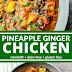 Pineapple Ginger Chicken
