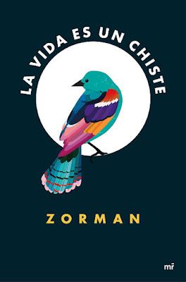 LIBRO - La vida es un gran chiste  Zorman (Martinez Roca - 28 Abril 2016)  YOUTUBER - NOVELA  Edición papel & digital ebook kindle  Comprar en Amazon España