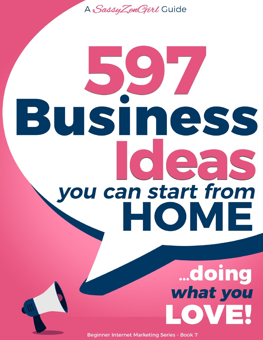 597 Business Ideas You can Start from Home – doing what you LOVE!