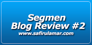 Segmen Blog Review Edisi Ke-2 Safirul Amar