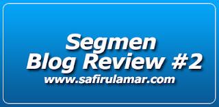 Segmen Blog Review Edisi Ke-2 Safirul Amar