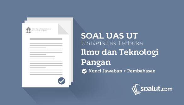 Soal Ujian UT (Universitas Terbuka) Teknologi Pangan