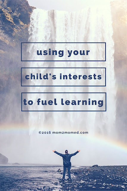 Mom2MomEd blog: Using your child's interests to fuel learning