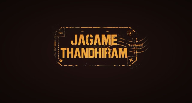 Jagame Thandhiram Release Date, Cast & Crew, Watch Online Or Download Netflix