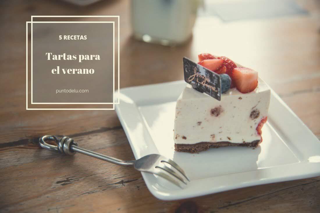 5 recetas de tartas ideales para el verano - Punto de Lu