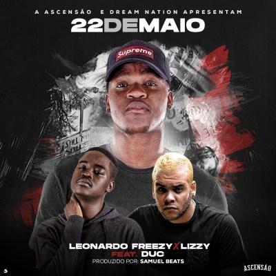 Leonardo Freezy ft. Lizzy & Duc - 22 de Maio