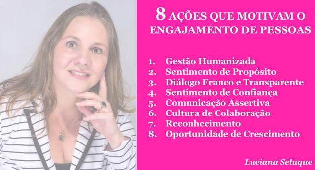 8 Ações que Motivam o Engajamento de Pessoas Luciana Seluque Inteligência Emocional