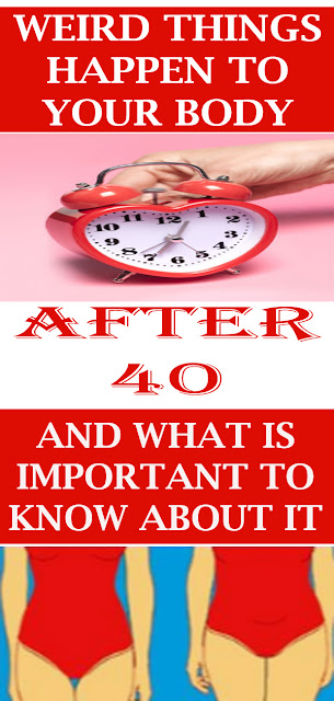 What Happens To Your Body After 40 And Why It's Important To Know About It#NATURALREMEDIES