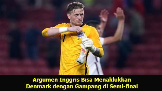 Argumen Inggris Bisa Menaklukkan Denmark dengan Gampang di Semi-final