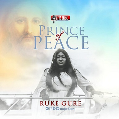 VIDEO: Ruke Gure – Prince of Peace | @Rukegure