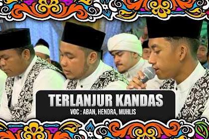 """Teks Lirik """" NEW """" TERLANJUR KANDAS VOC ABAN, HENDRA, MUHLIS SYUBBANUL MUSLIMIN"""