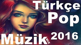 2016 müzik dinle yeni türkçe pop şarkılar