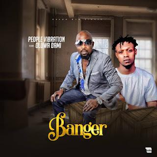 MUSIC: People Vibration Ft. Oluwa Dami – Banger