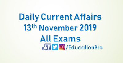 Daily Current Affairs 13th November 2019 For All Government Examinations