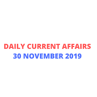 Daily Current Affairs 30 November 2019