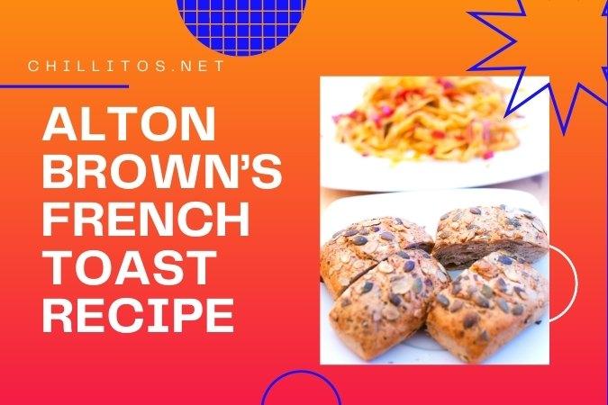Alton-Brown's-French-toast-recipe