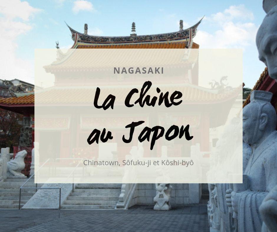 Nagasaki : la Chine au Japon !