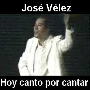 Jose Velez - Hoy canto por cantar