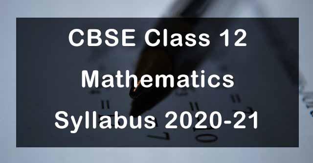 CBSE Class 12 Maths Syllabus 2020-21
