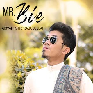 Mr. Bie - Aisyah Istri Rasulullah MP3