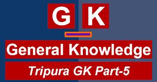 Tripura-Gk-Part-5