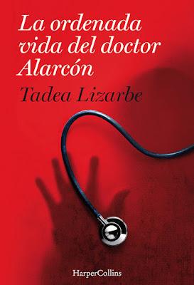 La ordenada vida del doctor Alarcón - Tadea Lizarbe (2018)