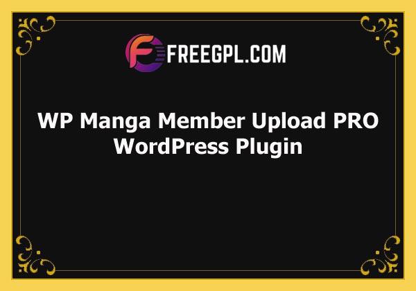 WP Manga Member Upload PRO Free Download