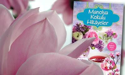 Kitap Yorumları, Manolya Kokulu Hikayeler, Ender Haluk Derince, Yakamoz Yayınları, Hikaye (Öykü), Aşk, Edebiyat,