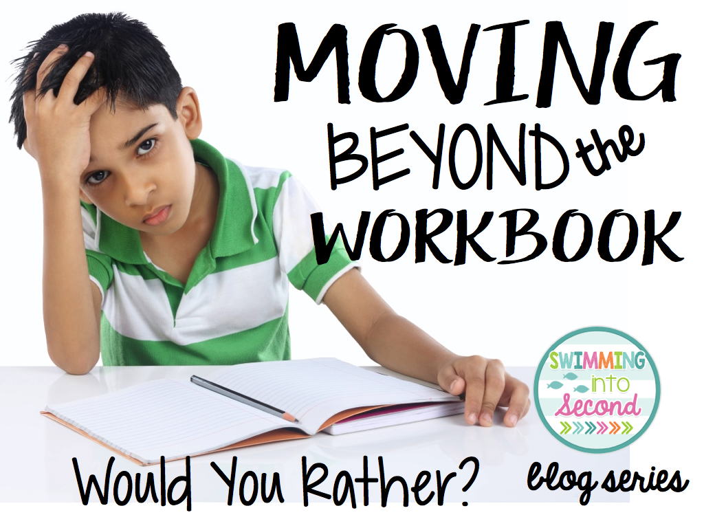 Moving Beyond The Workbook Using Would You Rather Questions
