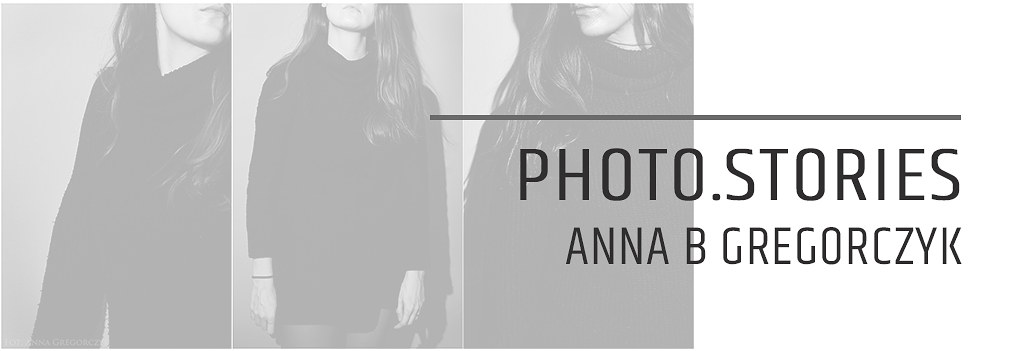 photo.stories - anka gregorczyk