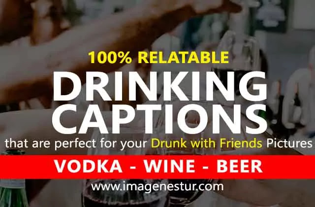 Here are some of the best cute classy funny drinking captions for Instagram that are perfect for your beer vodka wine drinking with friends quotes pic