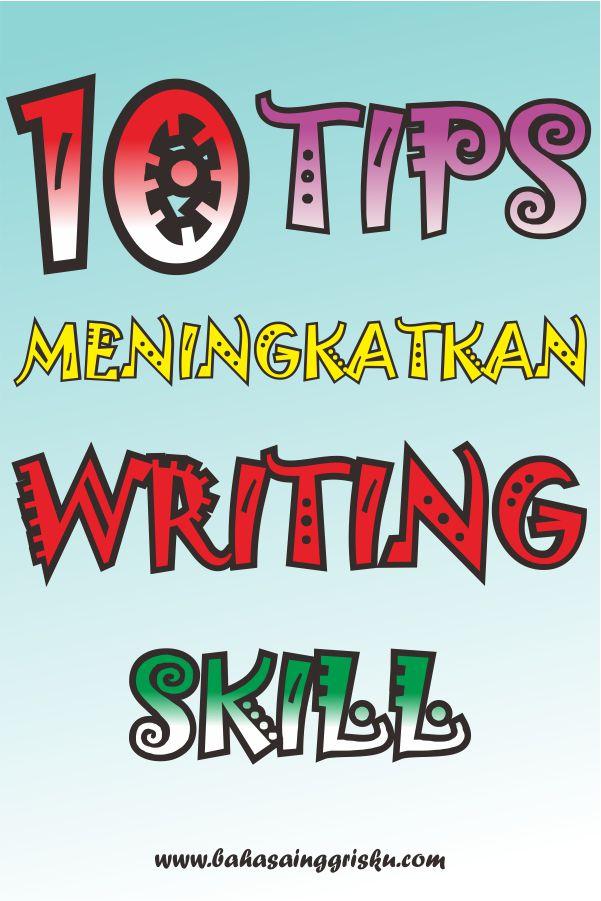 writing skill, belajar bahasa inggris, TOEFL, IELTS, business english, tips belajar bahasa Inggris, bahasa inggrisku, www.bahasainggrisku.com