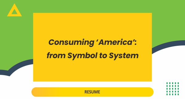 Consuming 'America': from Symbol to System