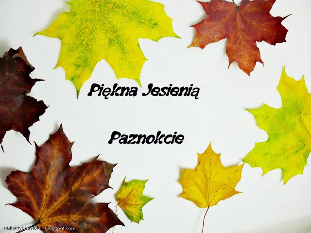 Piękna Jesienią - Paznokcie + DIY Wzornik
