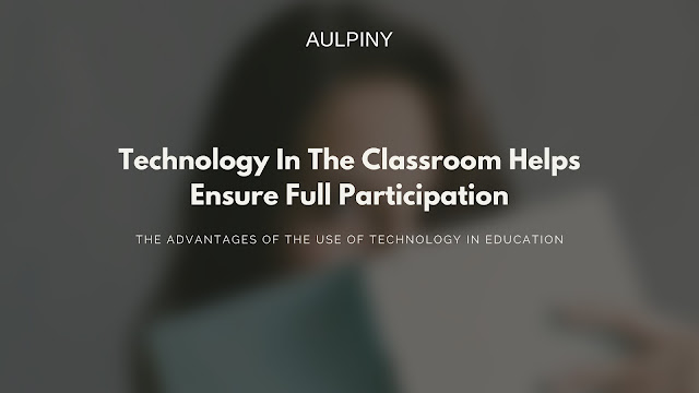The Advantages Of The Use Of Technology In Education