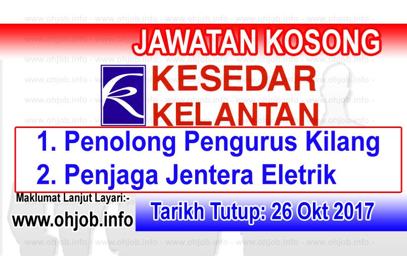 Jawatan Kerja Kosong KESEDAR - Lembaga Kemajuan Kelantan Selatan logo www.ohjob.info oktober 2017