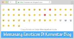 Cara Mudah Memasang Emoticon DI Komentar Blog