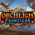 Newest Torchlight Game: Torchlight  Frontiers announced for 2019