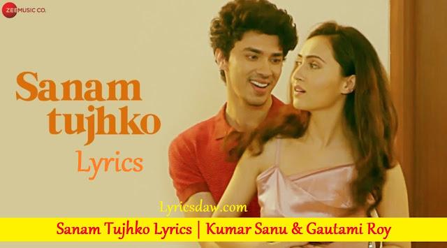 Sanam Tujhko Lyrics Kumar Sanu