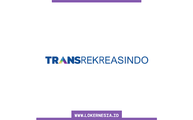Lowongan Kerja PT Trans Rekreasindo Semarang September 2021