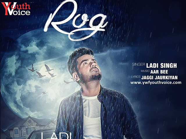 Rog - Ladi Singh (2016) Watch and Download HD Punjabi Song, Download Rog - Ladi Singh Full Clean HD Highquality Cover Wallpaper AlbumArt 720p, 1080p Video Song 320 Kbps MP3 VBR CBR or Original iTunes M4A Flac CD RIP