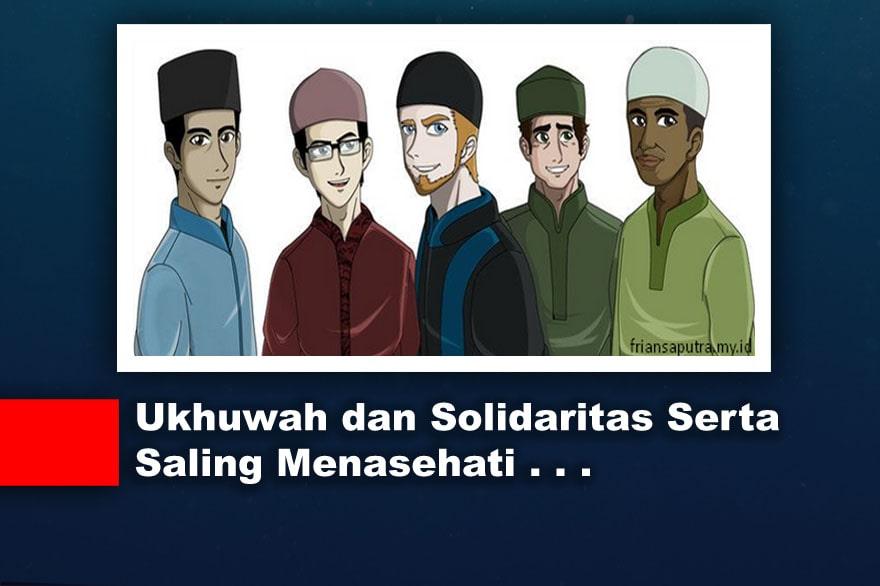 Ukhuwah dan Solidaritas Serta Saling Menasehati