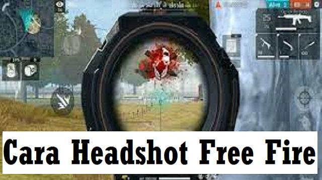 Cara Headshot Free Fire